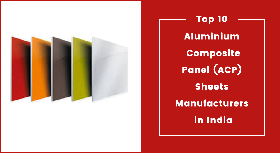 Top 10 Aluminium Composite Panel (ACP) Sheets Manufacturers in India