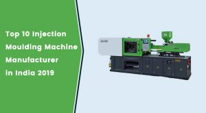 Top 10 Injection Moulding Machine Manufacturer in India