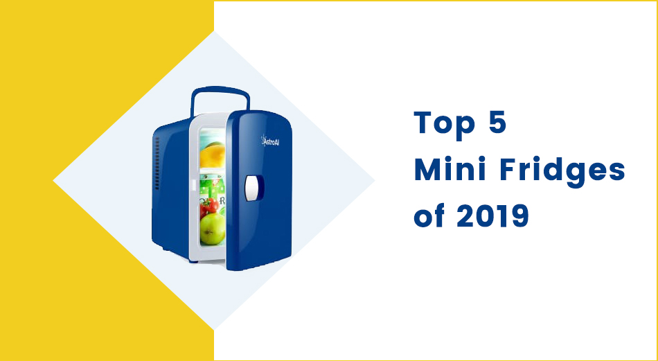 Top  5 Mini Fridges of 2019