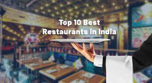 Top 10 Best Resturents In India