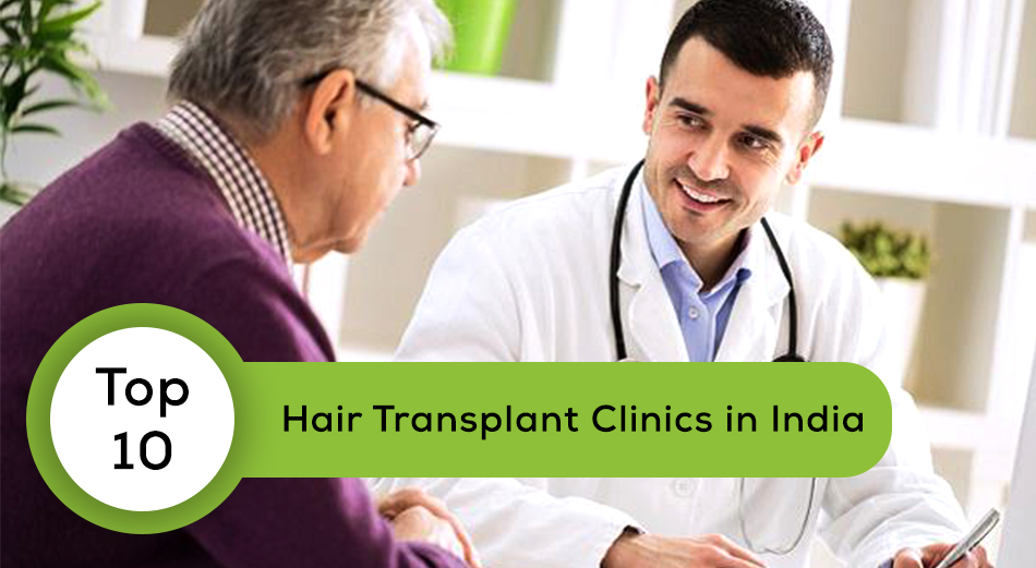 Top 10 Hair Transplant Clinics in India