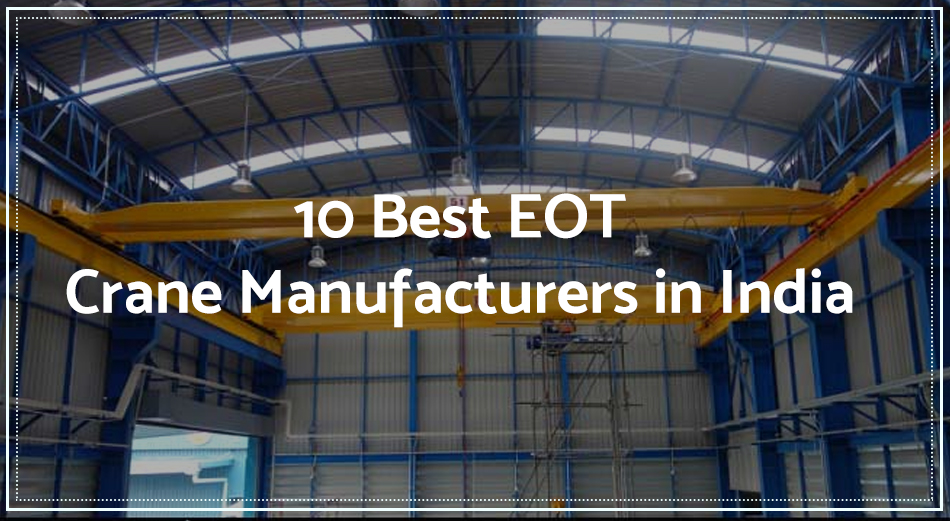 10 Best EOT Crane Manufacturers in India